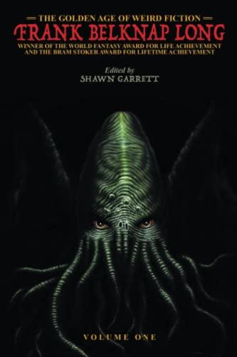 9781479423361: The Golden Age of Weird Fiction: Frank Belknap Long (Vol. 1)