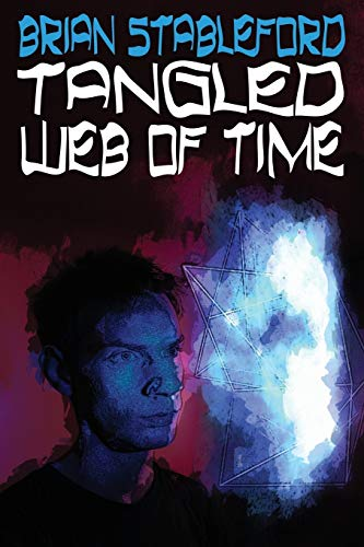 Tangled Web of Time: Brian Stableford