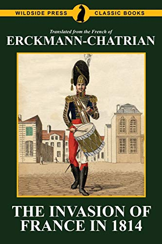 The Invasion of France in 1814: Erckmann-Chatrian: Erckmann-Chatrian, Emile Erckmann,