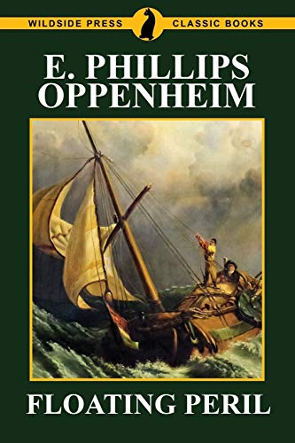 Floating Peril (Paperback): E Phillips Oppenheim