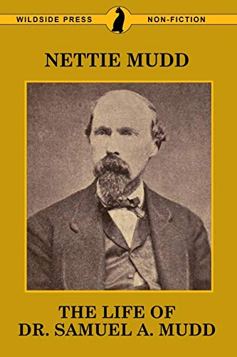 9781479426140: The Life of Dr. Samuel A. Mudd