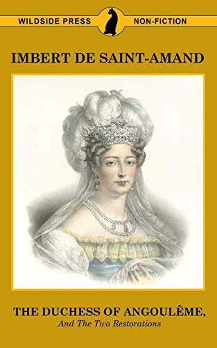 The Duchess of Angouleme and the Two: Imbert de Saint-Amand,