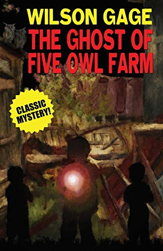 The Ghost of Five Owl Farm (Paperback): Wilson Gage