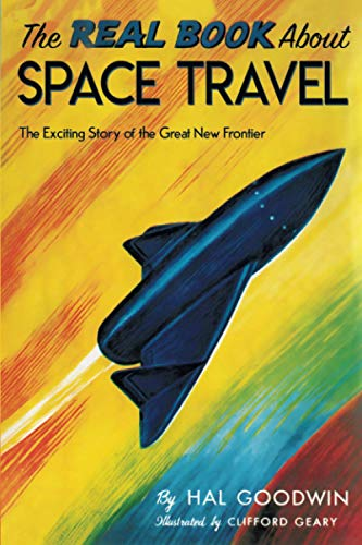 The Real Book About Space Travel (Paperback): Hal Goodwin