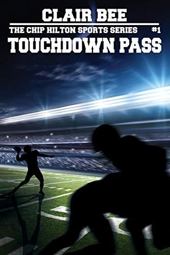 9781479431403: Touchdown Pass (The Chip Hilton Sports Series)
