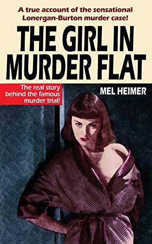 The Girl in Murder Flat (Paperback): Mel Heimer