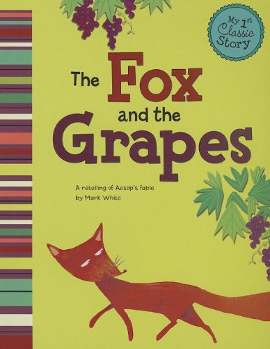 9781479518562: The Fox and the Grapes: A Retelling of Aesop's Fable (My First Classic Story)
