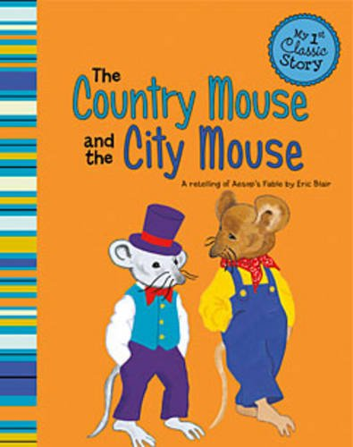 9781479518586: The Country Mouse and the City Mouse: A Retelling of Aesop's Fable (My First Classic Story) (My 1st Classic Story: Retelling Aesop)