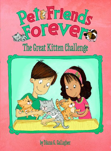 9781479518647: The Great Kitten Challenge (Pet Friends Forever)