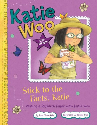 9781479519255: Stick to the Facts, Katie: Writing a Research Paper with Katie Woo (Katie Woo: Star Writer)