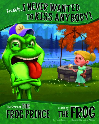 9781479519484: Frankly, I Never Wanted to Kiss Anybody!: The Story of the Frog Prince as Told by the Frog (The Other Side of the Story)