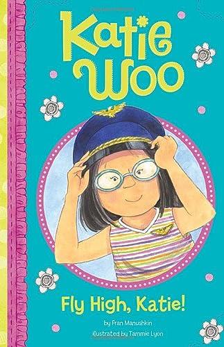 Fly High, Katie! (Katie Woo): Manushkin, Fran
