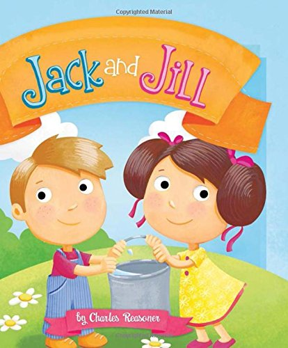 9781479538065: Jack and Jill (Charles Reasoner Nursery Rhymes)