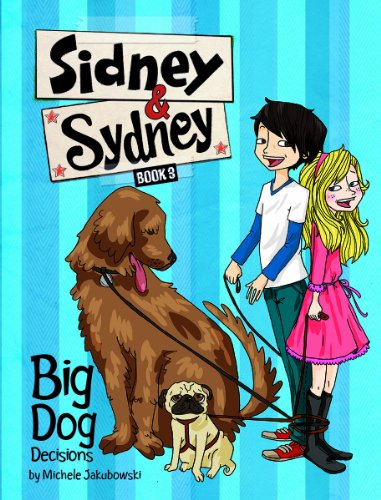 Big Dog Decisions (Sidney & Sydney): Jakubowski, Michele