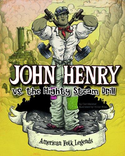 John Henry vs. the Mighty Steam Drill (American Folk Legends): Meister, Cari