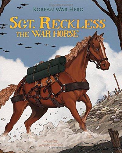 Sgt. Reckless the War Horse: Korean War Hero (Animal Heroes): Higgins, Melissa