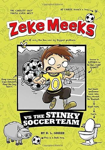 9781479557707: Zeke Meeks vs the Stinky Soccer Team