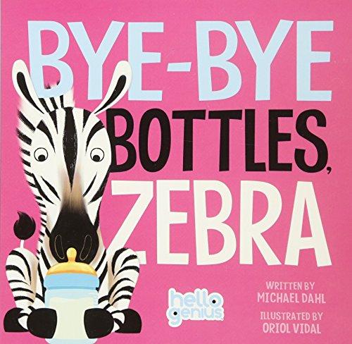 9781479557929: Bye-Bye Bottles, Zebra (Hello Genius)