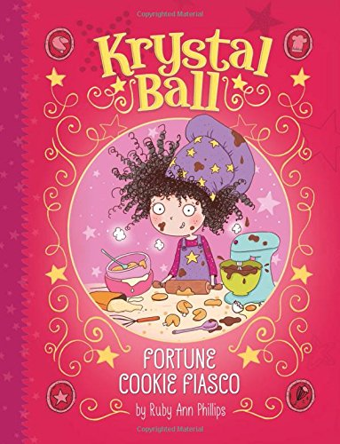 Fortune Cookie Fiasco (Krystal Ball): Phillips, Ruby Ann