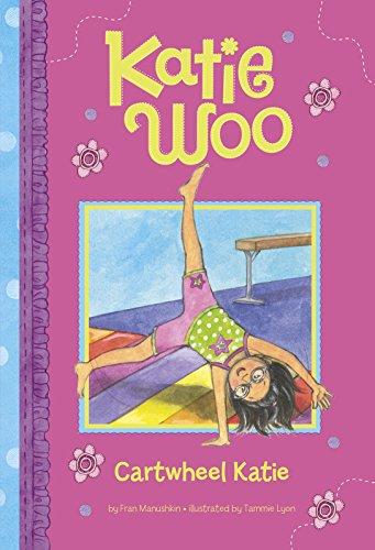 Cartwheel Katie (Katie Woo): Manushkin, Fran