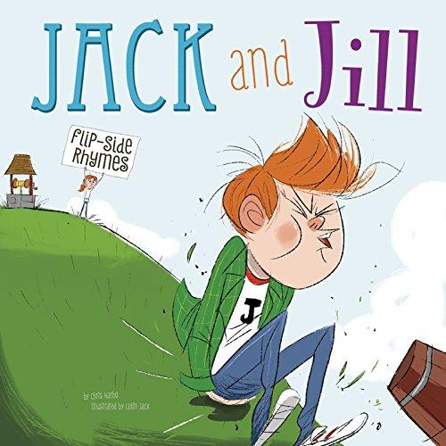 Jack and Jill (Flip-Side Nursery Rhymes): Harbo, Christopher