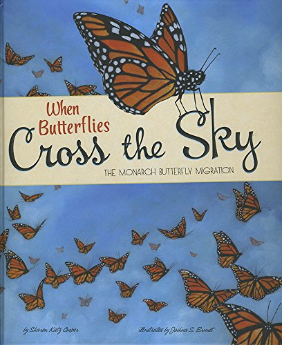 9781479560769: When Butterflies Cross the Sky: The Monarch Butterfly Migration (Extraordinary Migrations)