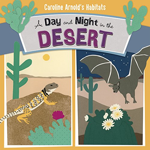 9781479560844: A Day and Night in the Desert (Caroline Arnold's Habitats)