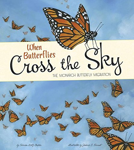 9781479561001: When Butterflies Cross the Sky: The Monarch Butterfly Migration (Extraordinary Migrations)