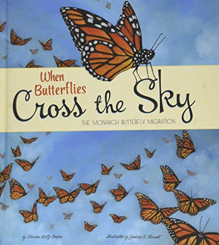 9781479561049: When Butterflies Cross the Sky: The Monarch Butterfly Migration (Extraordinary Migrations)