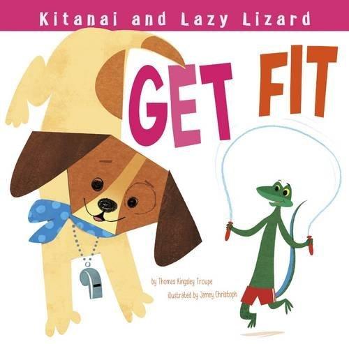 9781479561155: Kitanai and Lazy Lizard Get Fit (Kitanai's Healthy Habits)
