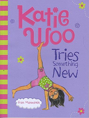 Katie Woo Tries Something New: Manushkin, Fran