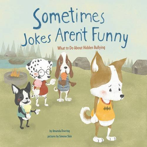 Sometimes Jokes Aren't Funny: What to Do about Hidden Bullying (No More Bullies): Doering, ...