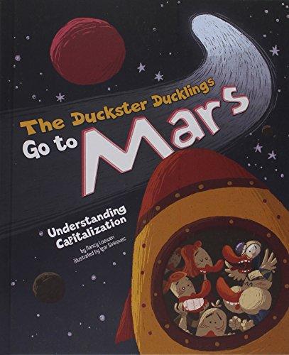 The Duckster Ducklings Go to Mars: Understanding Capitalization (Library Binding): Nancy Loewen