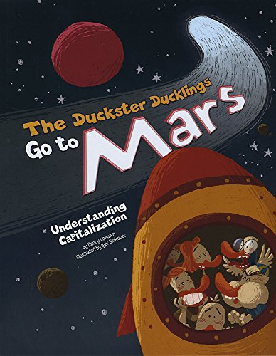 9781479569700: The Duckster Ducklings Go to Mars: Understanding Capitalization (Language on the Loose)