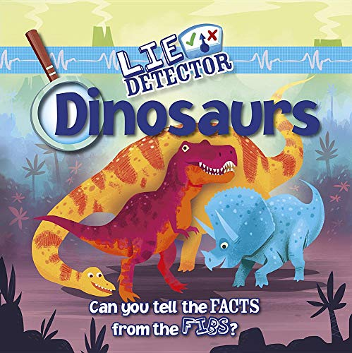 Dinosaurs: Can You Tell the Facts from the Fibs? (Library Binding): Kelly Milner Halls