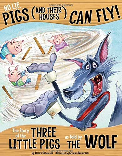 9781479586219: No Lie, Pigs (and Their Houses) Can Fly!: The Story of the Three Little Pigs as Told by the Wolf (The Other Side of the Story)