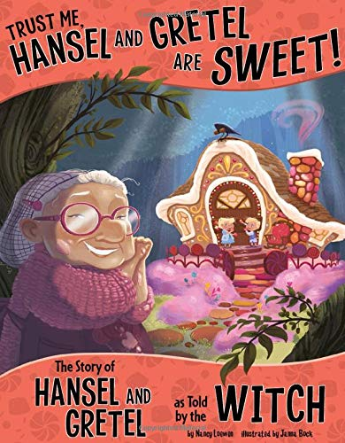 9781479586233: Trust Me, Hansel and Gretel Are Sweet!: The Story of Hansel and Gretel as Told by the Witch (The Other Side of the Story)