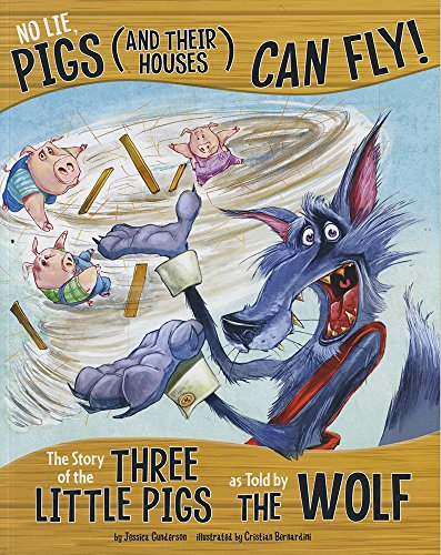 9781479586257: No Lie, Pigs (and Their Houses) Can Fly!: The Story of the Three Little Pigs as Told by the Wolf (The Other Side of the Story)
