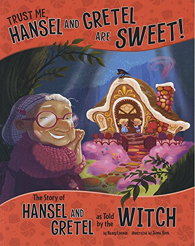 9781479586271: Trust Me, Hansel and Gretel Are Sweet!: The Story of Hansel and Gretel as Told by the Witch (The Other Side of the Story)