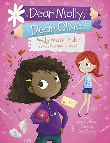 Molly Meets Trouble (Whose Real Name Is Jenna) (Dear Molly, Dear Olive): Megan Atwood