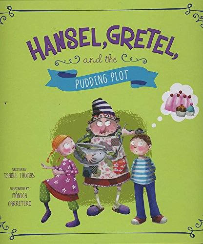 9781479587483: Hansel, Gretel, and the Pudding Plot (Fairy Tales Today)