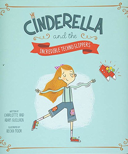 9781479587506: Cinderella and the Incredible Techno-Slippers (Fairy Tales Today)