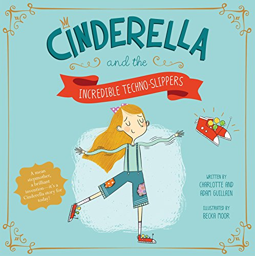 9781479587544: Cinderella and the Incredible Techno-Slippers (Fairy Tales Today)
