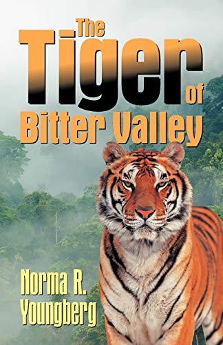 The Tiger of Bitter Valley (1479600288) by Norma R Youngberg