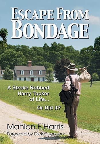 Escape from Bondage : A Remarkable Return: Mahlon F. Harris