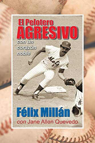 9781479601554: El Pelotero Agresivo Con Un Corazon Noble (Spanish Edition)