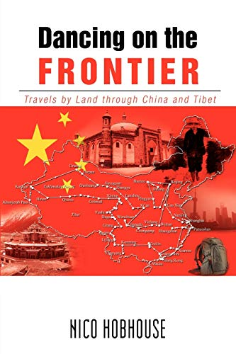 9781479701568: Dancing on the Frontier: Travels by Land through China and Tibet