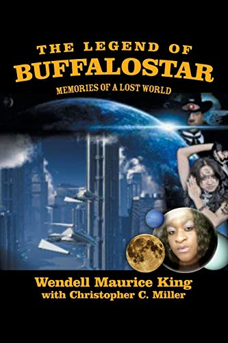 9781479702589: The Legend of Buffalostar: Memories of a Lost World