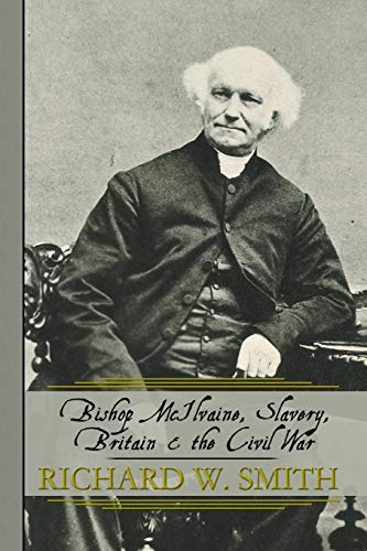 9781479702893: Bishop McIlvaine, Slavery, Britain & the Civil War