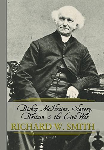 9781479702909: Bishop McIlvaine, Slavery, Britain & the Civil War